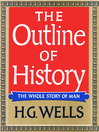 The Outline of History (MP3): Being a Plain History of Life and Mankind