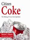 Citizen Coke (MP3): The Making of Coca-Cola Capitalism