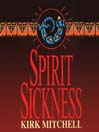 Spirit Sickness (MP3): Emmett Parker and Anna Turnipseed Mystery Series, Book 2