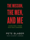 The Mission, the Men, and Me (MP3): Lessons from a Former Delta Force Commander