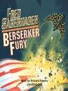 Berserker Fury (MP3): Berserker Series, Book 13