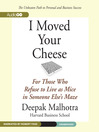 I Moved Your Cheese (MP3): For Those Who Refuse to Live as Mice in Someone Else's Maze