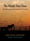 The Missile Next Door (MP3): The Minuteman in the American Heartland