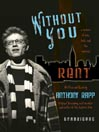 Without You (MP3): A Memoir of Love, Loss, and the Musical Rent