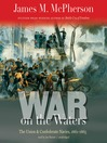 War on the Waters (MP3): The Union and Confederate Navies, 1861-1865
