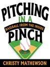 Pitching in a Pinch (MP3): Baseball from the Inside
