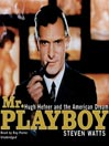 Mr. Playboy (MP3): Hugh Hefner and the American Dream