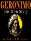 Geronimo, His Own Story (MP3): The Autobiography of a Great Patriot Warrior