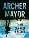 Three Can Keep a Secret (MP3): Joe Gunther Mystery Series, Book 24