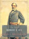 The Life of Robert E. Lee (MP3)