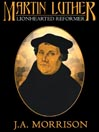 Martin Luther (MP3): Lion Hearted Reformer