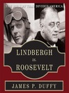 Lindbergh vs. Roosevelt (MP3): The Rivalry That Divided America