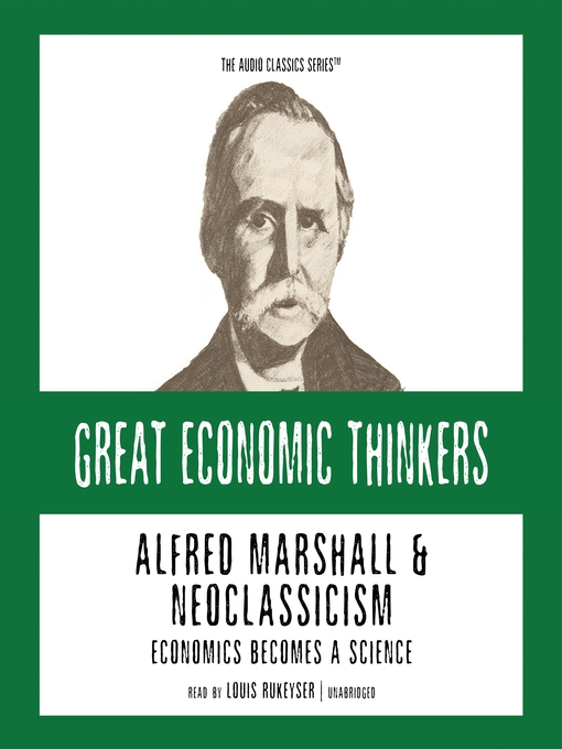 Alfred Marshall & Neoclassicism (MP3): Economics Becomes a Science