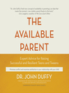 The Available Parent (MP3): Expert Advice for Raising Successful, Resilient, and Connected Teens and Tweens