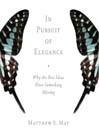 In Pursuit of Elegance (MP3): Why the Best Ideas Have Something Missing