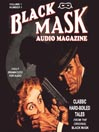 Black Mask Audio Magazine, Volume 1 (MP3): Classic Hard-Boiled Tales from the Original Black Mask