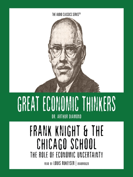 Frank Knight and the Chicago School (MP3): The Role of Economic Uncertainty