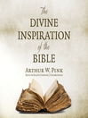 The Divine Inspiration of the Bible (MP3)