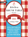 Kitchen Round Table (MP3): At Home with Lidia Bastianich, Madhur Jaffrey, Judith Jones, Betty Fussell, and Deb Perelman