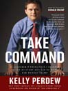 Take Command (MP3): 10 Leadership Principles I Learned In the Military and Put To Work For Donald Trump