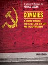 Commies (MP3): A Journey Through the Old Left, the New Left and the Leftover Left