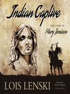 Indian Captive (MP3): The Story of Mary Jemison