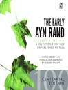 The Early Ayn Rand, Revised Edition (MP3): A Selection from Her Unpublished Fiction