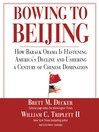 Bowing to Beijing (MP3): How Barack Obama Is Hastening America's Decline and Ushering a Century of Chinese Domination