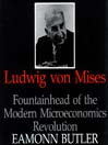 Ludwig von Mises (MP3): Fountainhead of the Modern Microeconomics Revolution