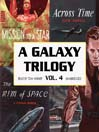 A Galaxy Trilogy, Volume 4 (MP3): Across Time, Mission to a Star, and The Rim of Space