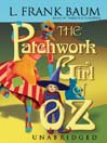 The Patchwork Girl of Oz (MP3): Oz Series, Book 7