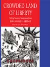 Crowded Land of Liberty (MP3): Solving America's Immigration Crisis