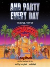 And Party Every Day (MP3): The Inside Story of Casablanca Records