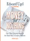 Money for Nothing (MP3): One Man's Journey through the Dark Side of Lottery Millions