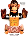 Monkey Mind (MP3): A Memoir of Anxiety