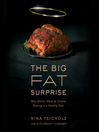 The Big Fat Surprise (MP3): Why Butter, Meat, and Cheese Belong in a Healthy Diet