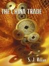 China Trade (MP3): Bill Smith / Lydia Chin Series, Book 1