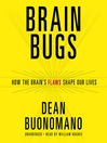 Brain Bugs (MP3): How the Brain's Flaws Shape Our Lives