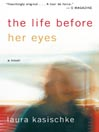 The Life Before Her Eyes (MP3): A Novel