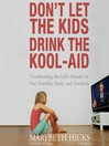 Don't Let the Kids Drink the Kool-Aid (MP3): Confronting the Left's Assault on Our Families, Faith, and Freedom
