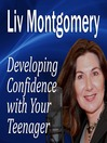 Developing Confidence with Your Teenager (MP3): The Gift of Self Confidence