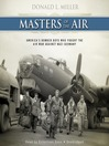 Masters of the Air (MP3): America's Bomber Boys Who Fought the Air War against Nazi Germany