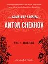 The Complete Stories of Anton Chekhov, Volume 1 (MP3): 1882–1885