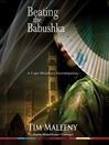 Beating the Babushka (MP3): Cape Weathers Investigation Series, Book 2
