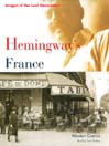 Hemingway's France (MP3): Images of the Lost Generation