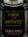 The Vision of the Anointed (MP3): Self-Congratulation As a Basis for Social Policy