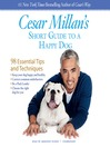 Cesar Millan's Short Guide to a Happy Dog (MP3): 98 Essential Tips and Techniques