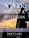 Never Haunt a Historian (MP3): Leigh Koslow Series, Book 7