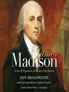 James Madison (MP3): A Son of Virginia and a Founder of the Nation