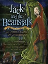Jack and the Beanstalk and Other Classics of Childhood (MP3)
